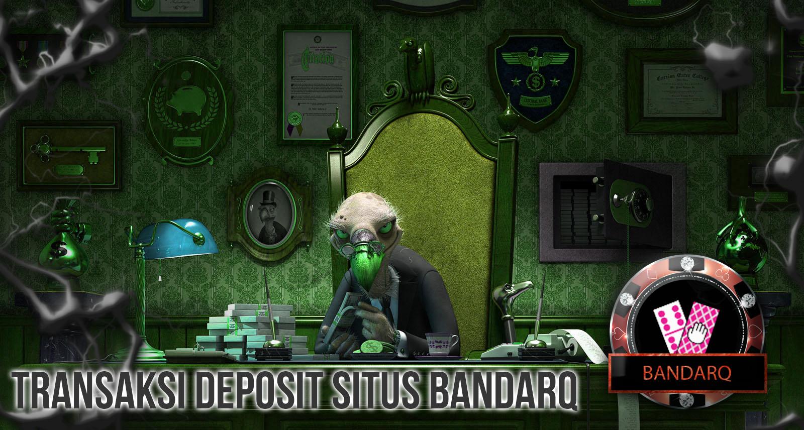 Transaksi Deposit Situs Judi Bandarq
